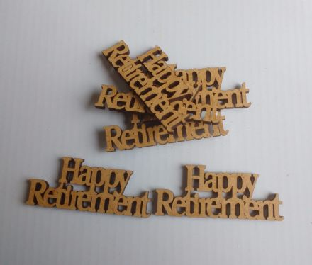 wooden craft HAPPY RETIREMENT  shapes, laser cut 3mm mdf embellishments